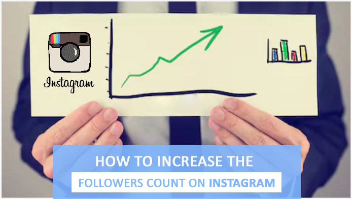 How To Increase The Followers Count On Instagram