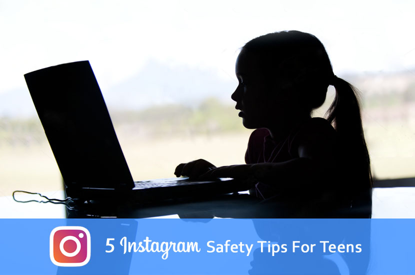 5 Instagram Safety Tips For Teens