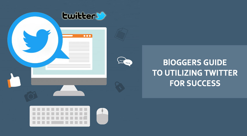 Bloggers Guide To Utilizing Twitter For Success