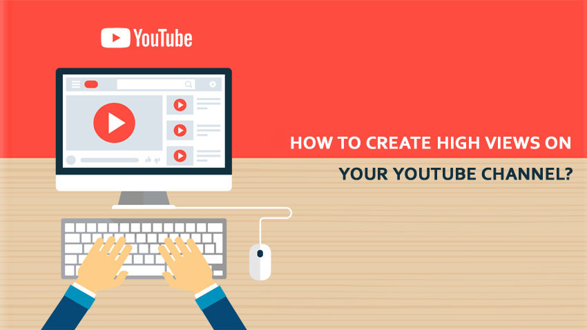 How To Create A High Views On Your Youtube Channel