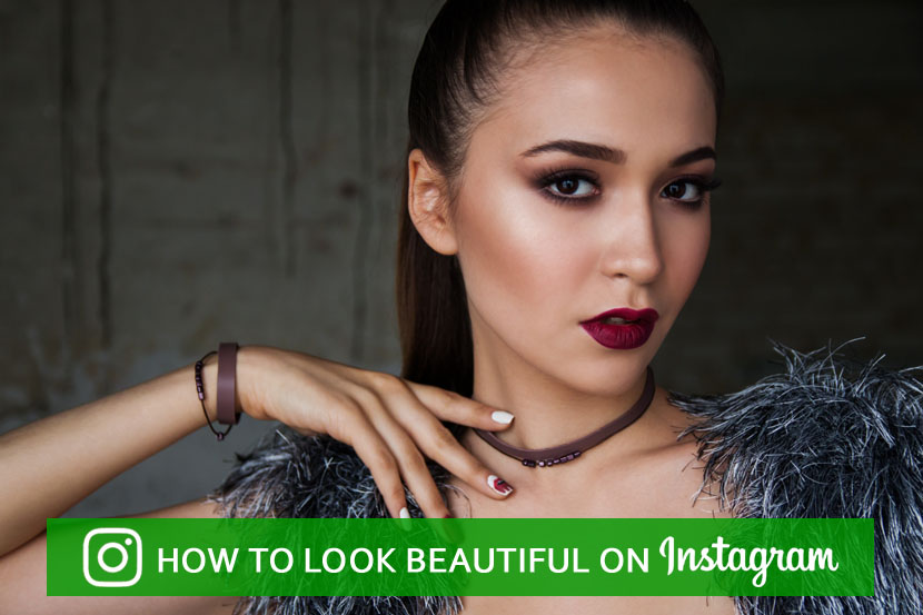 How To Look Beautiful On Instagram