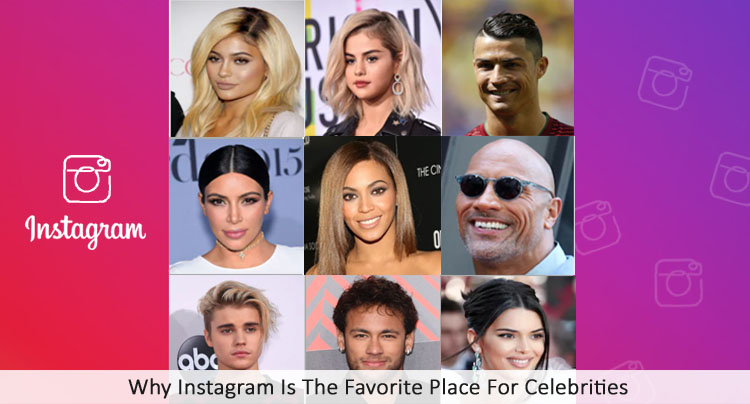 Why Instagram Is The Favorite Place For Celebrities