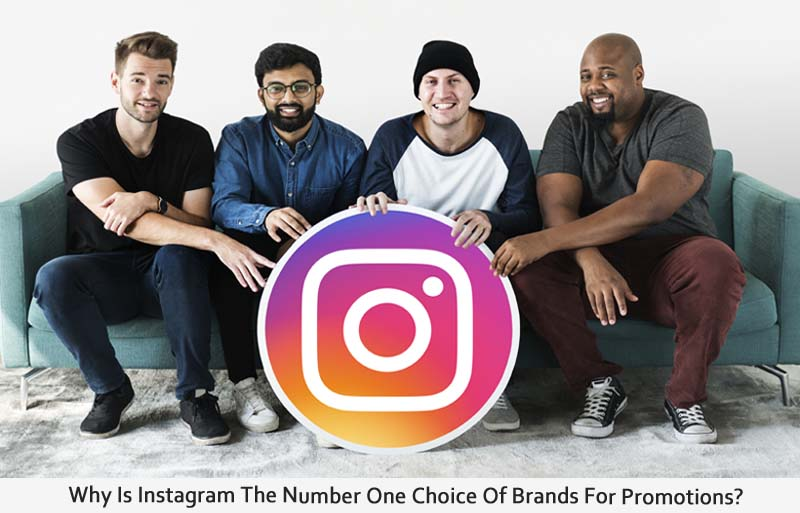 Why Is Instagram The Number One Choice Of Brands For Promotions