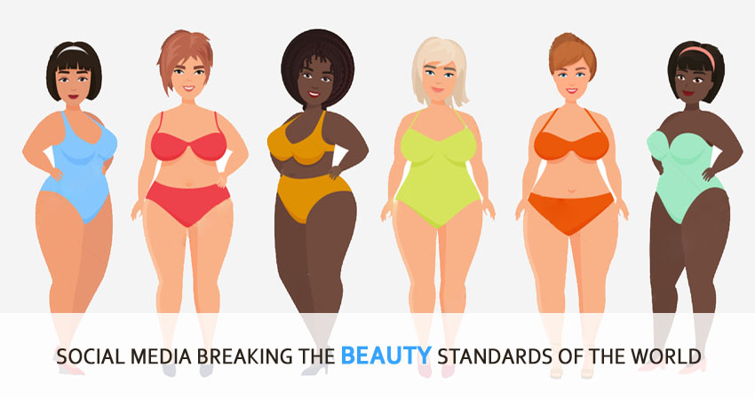 Social Media Breaking The Beauty Standards Of The World