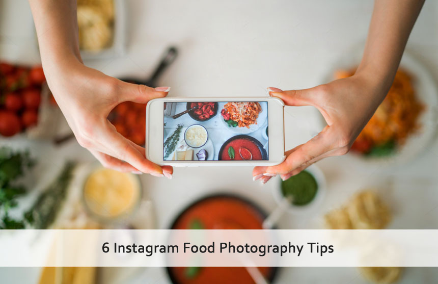 6 Instagram Food Photography Tips