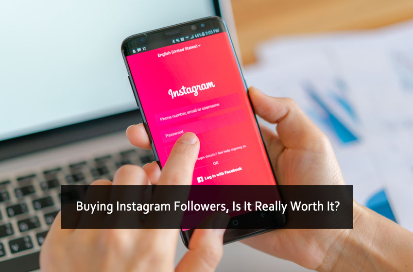 Buying Instagram Followers, Is It Really Worth It?