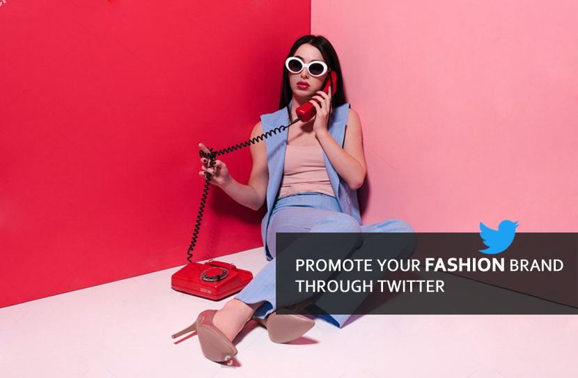 How To Promote Your Fashion Brand Through Twitter?